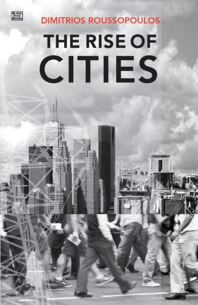 The Rise of Cities, by Dimitri Roussopoulos, Shawn Katz, Bill Freeman, Patrick Smith